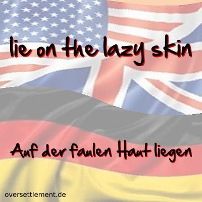 lie on the lazy skin